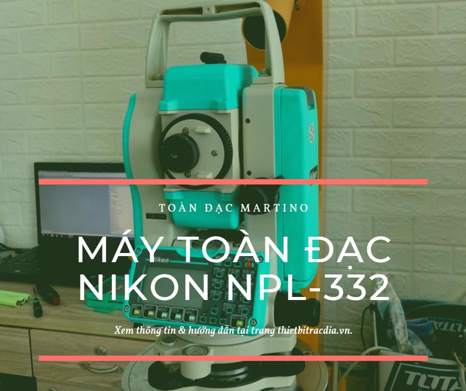 Siêu phẩm máy toàn đạc điện tử nikon NPL-332